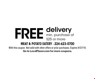 FREE delivery min. purchase of $25 or more. With this coupon. Not valid with other offers or prior purchases. Expires 9/27/19. Go to LocalFlavor.com for more coupons.