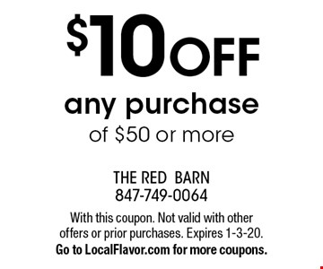 $10 OFF any purchase of $50 or more. With this coupon. Not valid with other offers or prior purchases. Expires 1-3-20. Go to LocalFlavor.com for more coupons.