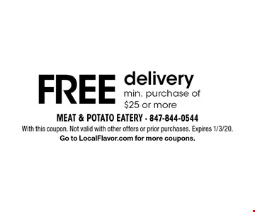 FREE delivery min. purchase of $25 or more. With this coupon. Not valid with other offers or prior purchases. Expires 1/3/20.Go to LocalFlavor.com for more coupons.