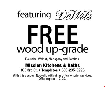 featuring DeWils Free wood up-grade. Excludes: Walnut, Mahogany and Bamboo. With this coupon. Not valid with other offers or prior services. Offer expires 1-3-20.