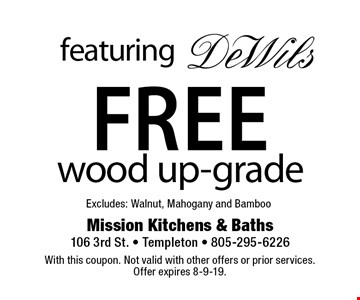 featuring DeWils Free wood up-grade Excludes: Walnut, Mahogany and Bamboo . With this coupon. Not valid with other offers or prior services. Offer expires 8-9-19.
