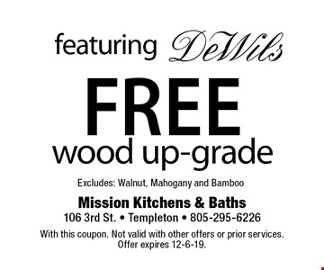 featuring DeWils Free wood up-grade Excludes: Walnut, Mahogany and Bamboo . With this coupon. Not valid with other offers or prior services. Offer expires 12-6-19.