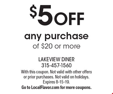 $5 Off any purchase of $20 or more. With this coupon. Not valid with other offers or prior purchases. Not valid on holidays. Expires 8-15-19. Go to LocalFlavor.com for more coupons.