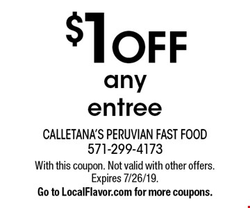 $1 OFF any entree. With this coupon. Not valid with other offers. Expires 7/26/19. Go to LocalFlavor.com for more coupons.