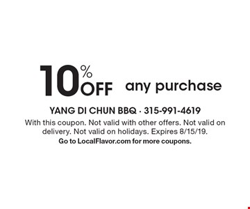 10% Off any purchase. With this coupon. Not valid with other offers. Not valid on delivery. Not valid on holidays. Expires 8/15/19. Go to LocalFlavor.com for more coupons.