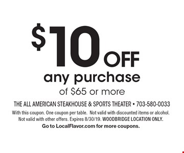 $10 OFF any purchase of $65 or more. With this coupon. One coupon per table.Not valid with discounted items or alcohol. Not valid with other offers. Expires 8/30/19. WOODBRIDGE LOCATION ONLY. Go to LocalFlavor.com for more coupons.