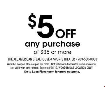 $5 OFF any purchase of $35 or more. With this coupon. One coupon per table.Not valid with discounted items or alcohol.Not valid with other offers. Expires 8/30/19. WOODBRIDGE LOCATION ONLY. Go to LocalFlavor.com for more coupons.