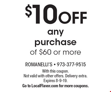 $10 off any purchase of $60 or more. With this coupon. Not valid with other offers. Delivery extra. Expires 8-9-19. Go to LocalFlavor.com for more coupons.