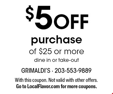 $5 OFF purchase of $25 or more. Dine in or take-out. With this coupon. Not valid with other offers. Go to LocalFlavor.com for more coupons.