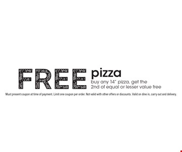 Free pizza. Buy any 14