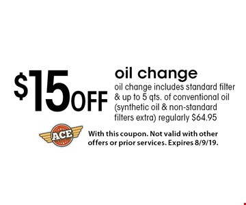 $15 Off oil change. oil change includes standard filter & up to 5 qts. of conventional oil (synthetic oil & non-standard filters extra) regularly $64.95. With this coupon. Not valid with other offers or prior services. Expires 8/9/19.