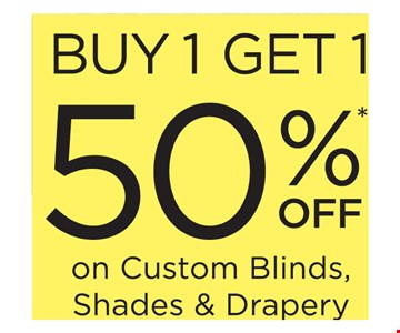 Buy 1 get 1 50% off on custom blinds, shades & drapery This offer must be presented at the time of purchase. Offer valid on 3 Day Blinds brand products only. Buy 1 window covering and receive the 2nd one of equal or lesser value at 50% off! Offer excludes Shutters, Special Orders, installation, sales tax, shipping and handling. Not valid on previous purchases or with any other offer or discount. Offer Code BGXB. Offer Expires9/30/19