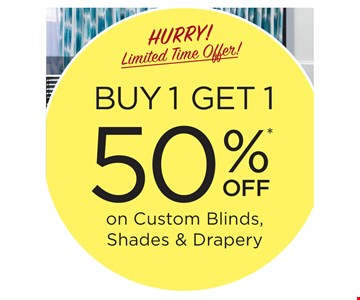 Buy 1 get 1 50% off on Custom Blinds, Shades & Drapery. *This offer must be presented at the time of purchase. Offer valid on 3 Day Blinds brand products only. Buy 1 window covering and receive the 2nd one of equal or lesser value at 50% off! Offer excludes Shutters, Special Orders, installation, sales tax, shipping and handling. Not valid on previous purchases or with any other offer or discount. Offer Code BGXB. Offer Expires 9/30/19. 3 Day Blinds LLC has the following licenses: AZ ROC 321056, CA #1005986, CT HIC.0644950, NJ #13VH09390200, OR #209181, PA #PA107656, WA #3DAYBDB842KS, Nassau County, NY Home Improvement License H01073101, Rockland County, NY #H-12401-34-00-00.  2019 3 Day Blinds LLC.