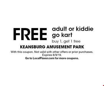 FREE adult or kiddie go kart buy 1, get 1 free. With this coupon. Not valid with other offers or prior purchases. Expires 8/9/19. Go to LocalFlavor.com for more coupons.