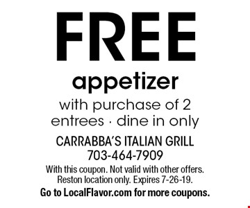 FREE appetizer with purchase of 2 entrees - dine in only. With this coupon. Not valid with other offers. Reston location only. Expires 7-26-19. Go to LocalFlavor.com for more coupons.