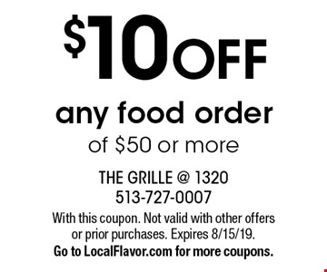 $10 OFF any food order of $50 or more. With this coupon. Not valid with other offers or prior purchases. Expires 8/15/19.Go to LocalFlavor.com for more coupons.