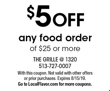 $5 OFF any food order of $25 or more. With this coupon. Not valid with other offers or prior purchases. Expires 8/15/19.Go to LocalFlavor.com for more coupons.