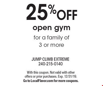 25% off open gym for a family of 3 or more. With this coupon. Not valid with other offers or prior purchases. Exp. 12/31/19. Go to LocalFlavor.com for more coupons.