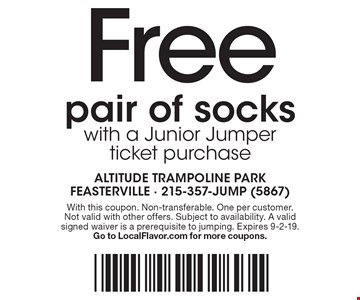 Free pair of socks with a Junior Jumper ticket purchase. With this coupon. Non-transferable. One per customer. Not valid with other offers. Subject to availability. A valid signed waiver is a prerequisite to jumping. Expires 9-2-19. Go to LocalFlavor.com for more coupons.