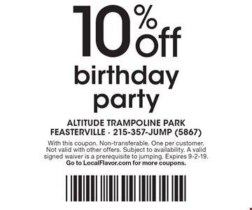 10% off birthday party. With this coupon. Non-transferable. One per customer. Not valid with other offers. Subject to availability. A valid signed waiver is a prerequisite to jumping. Expires 9-2-19. Go to LocalFlavor.com for more coupons.