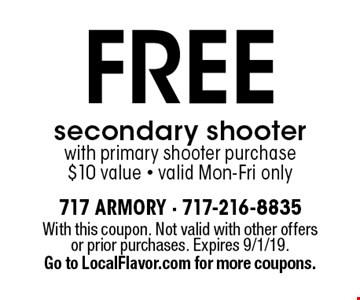 FREE secondary shooter with primary shooter purchase. $10 value. Valid Mon-Fri only. With this coupon. Not valid with other offers or prior purchases. Expires 9/1/19. Go to LocalFlavor.com for more coupons.