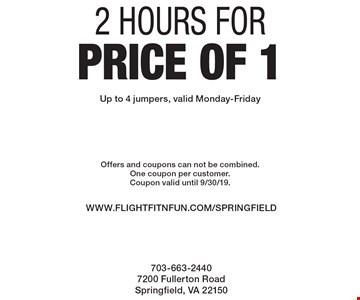 2 hours for price of 1. Up to 4 jumpers. Valid Monday-Friday. Offers and coupons can not be combined. One coupon per customer. Coupon valid until 9/30/19.