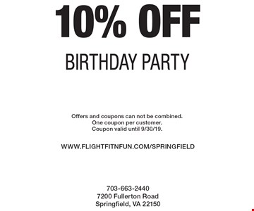 10% off birthday party. Offers and coupons can not be combined. One coupon per customer. Coupon valid until 9/30/19.