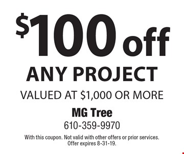$100 off Any Project valued at $1,000 or more. With this coupon. Not valid with other offers or prior services. Offer expires 8-31-19.