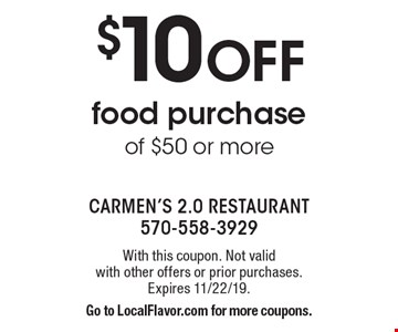$10 OFF food purchase of $50 or more. With this coupon. Not valid 