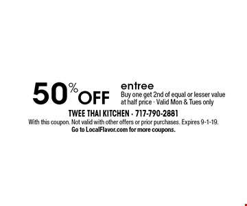 50% OFF entree. Buy one get 2nd of equal or lesser value at half price - Valid Mon & Tues only. With this coupon. Not valid with other offers or prior purchases. Expires 9-1-19.Go to LocalFlavor.com for more coupons.