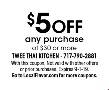 $5 OFF any purchase of $30 or more. With this coupon. Not valid with other offers or prior purchases. Expires 9-1-19.Go to LocalFlavor.com for more coupons.