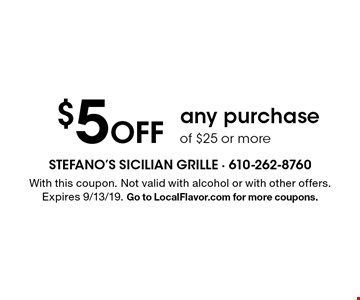 $5 Off any purchase of $25 or more. With this coupon. Not valid with alcohol or with other offers. Expires 9/13/19. Go to LocalFlavor.com for more coupons.