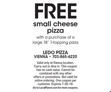Free small cheese pizza with a purchase of a large 18