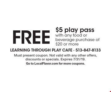 Free $5 play pass with any food or beverage purchase of $20 or more. Must present coupon. Not valid with any other offers, discounts or specials. Expires 7/31/19. Go to LocalFlavor.com for more coupons.