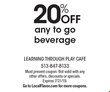 20% off any to go beverage. Must present coupon. Not valid with any other offers, discounts or specials. Expires 7/31/19. Go to LocalFlavor.com for more coupons.