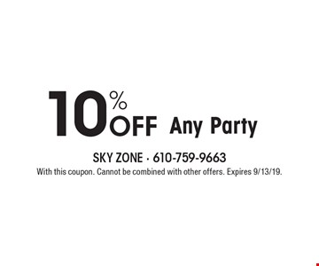 10% Off Any Party. With this coupon. Cannot be combined with other offers. Expires 9/13/19.