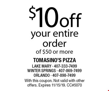$10 off your entire order of $50 or more. With this coupon. Not valid with other offers. Expires 11/15/19. CC#5070