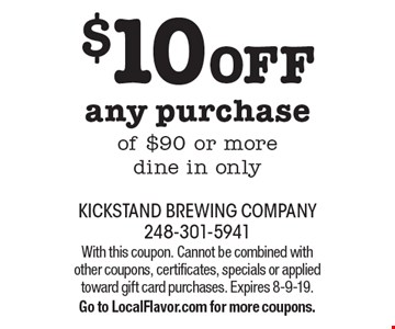 $10 OFF any purchase of $90 or more dine in only. With this coupon. Cannot be combined with other coupons, certificates, specials or applied toward gift card purchases. Expires 8-9-19. Go to LocalFlavor.com for more coupons.