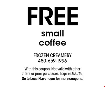Free small coffee. With this coupon. Not valid with other offers or prior purchases. Expires 9/6/19. Go to LocalFlavor.com for more coupons.