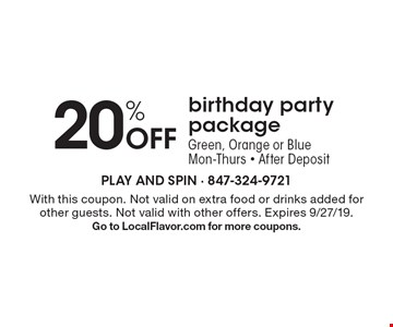 20% Off birthday party package Green, Orange or Blue Mon-Thurs - After Deposit. With this coupon. Not valid on extra food or drinks added for other guests. Not valid with other offers. Expires 9/27/19.Go to LocalFlavor.com for more coupons.