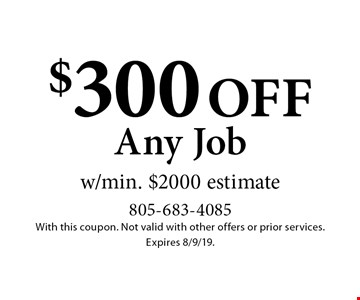 $300 off Any Job w/min. $2000 estimate. With this coupon. Not valid with other offers or prior services. Expires 8/9/19.