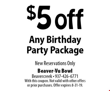 $5 off Any Birthday Party Package New Reservations Only. With this coupon. Not valid with other offers or prior purchases. Offer expires 8-31-19.