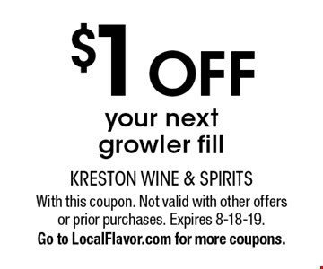 $1 OFF your next growler fill. With this coupon. Not valid with other offers or prior purchases. Expires 8-18-19.Go to LocalFlavor.com for more coupons.