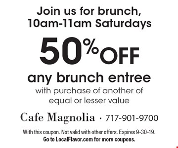 Join us for brunch, 10am-11am Saturdays 50% OFF any brunch entree with purchase of another of equal or lesser value. With this coupon. Not valid with other offers. Expires 9-30-19.Go to LocalFlavor.com for more coupons.