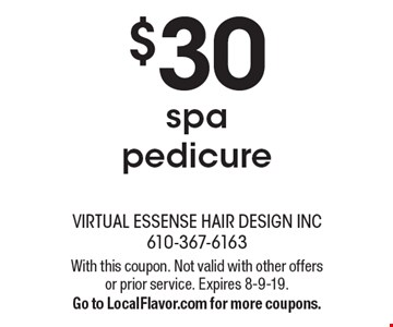 $30 spa pedicure. With this coupon. Not valid with other offers or prior service. Expires 8-9-19. Go to LocalFlavor.com for more coupons.