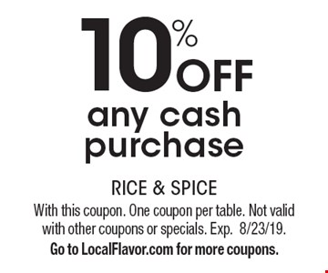 10% off any cash purchase. With this coupon. One coupon per table. Not valid with other coupons or specials. Exp.8/23/19. Go to LocalFlavor.com for more coupons.