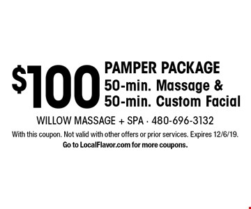 Pamper Package $100 50-min. Massage & 50-min. Custom Facial. With this coupon. Not valid with other offers or prior services. Expires 12/6/19. Go to LocalFlavor.com for more coupons.