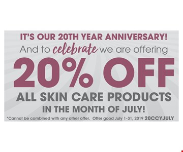 20% off all skin care products in the month of July. Cannot be combined with any other offer. Offer good 07/01/19 thru 07/31/19. 20CCYJULY