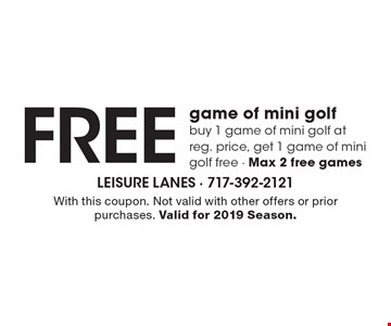 Free game of mini golf. Buy 1 game of mini golf at reg. price, get 1 game of mini golf free. Max 2 free games. With this coupon. Not valid with other offers or prior purchases. Valid for 2019 Season.