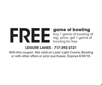 Free game of bowling. Buy 1 game of bowling at reg. price, get 1 game of bowling for free. With this coupon. Not valid on Lazer Light Cosmic Bowling or with other offers or prior purchases. Expires 8/30/19.